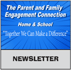 The Parental & Family Engagement CONNECTION Newsletter