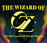 10th Annual All District Musical: The Wizard of Oz